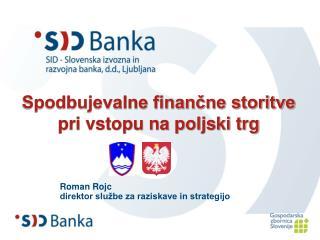 Spodbujevalne finančne storitve pri vstopu na poljski trg