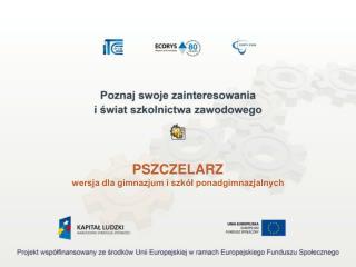 PSZCZELARZ wersja dla gimnazjum i szkół ponadgimnazjalnych