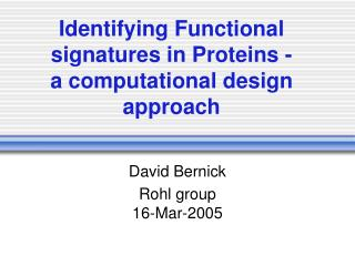 Identifying Functional signatures in Proteins -  a computational design approach