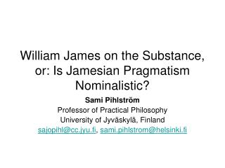 William James on the Substance, or: Is Jamesian Pragmatism Nominalistic