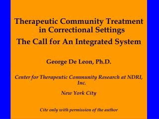 Therapeutic Community Treatment in Correctional Settings The Call for An Integrated System