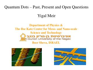 Quantum Dots – Past, Present and Open Questions Yigal Meir
