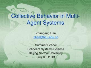 Collective Behavior in Multi-Agent Systems