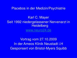 Placebos in der Medizin/Psychiatrie  Karl C. Mayer