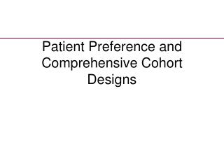 Patient Preference and Comprehensive Cohort Designs