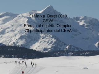 31Marxa  Beret 2010 CEVA Premio al espíritu Olimpico 73 participantes del CEVA