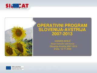 OPERATIVNI PROGRAM  SLOVENIJA-AVSTRIJA  2007-2013
