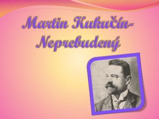 Martin Kukučín- Neprebudený