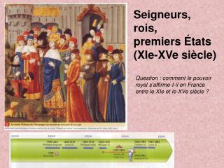 Seigneurs,  rois,  premiers États  (XIe-XVe siècle)