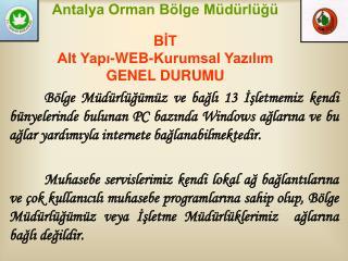 Antalya Orman Bölge Müdürlüğü BİT  Alt Yapı-WEB-Kurumsal Yazılım GENEL DURUMU