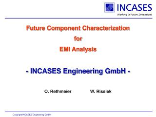 Future Component Characterization for EMI Analysis - INCASES Engineering GmbH -