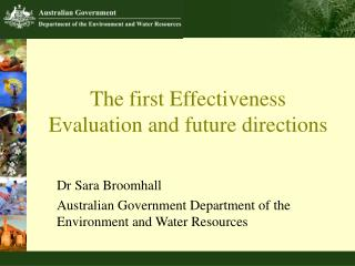 The first Effectiveness Evaluation and future directions
