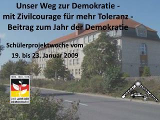 Unser Weg zur Demokratie -  mit Zivilcourage für mehr Toleranz - Beitrag zum Jahr der Demokratie