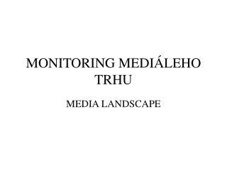 MONITORING MEDIÁLEHO TRHU