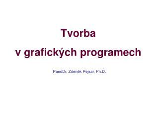 Tvorba  v grafických programech