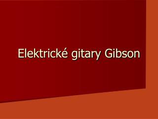 Elektrick� gitary Gibson