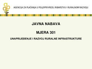 JAVNA NABAVA  MJERA 301 UNAPRIJEĐENJE I RAZVOJ RURALNE INFRASTRUKTURE