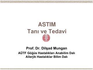 ASTIM Tan? ve Tedavi