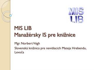 MIS LIB  Manažérsky IS pre knižnice
