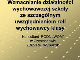 """Konsultant  RODN """"WOM""""                   w Częstochowie  Elżbieta  Doroszuk"""