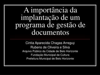 A import�ncia da implanta��o de um programa de gest�o de documentos