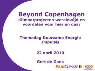 Beyond Copenhagen Klimaatprojecten wereldwijd en voordelen voor hier en daar
