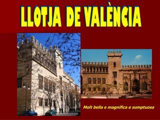 LLOTJA DE VALÈNCIA