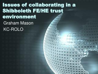 Issues of collaborating in a Shibboleth FE/HE trust environment