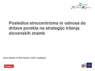 Posledice etnocentrizma in odnosa do dr ž ave porekla na strategijo tr ž enja slovenskih znamk