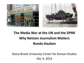 The Media War at the UN and the DPRK Why Netizen Journalism Matters Ronda Hauben