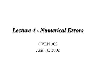 Lecture 4 - Numerical Errors