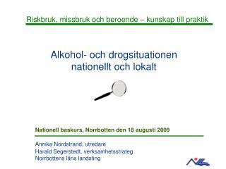 Alkohol- och drogsituationen  nationellt och lokalt