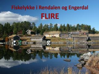 Fiskelykke i Rendalen og Engerdal FLIRE