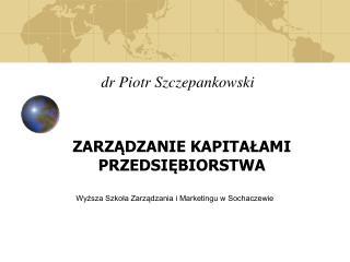 dr Piotr Szczepankowski