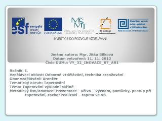 Jm�no  autora : Mgr. Jitka B�lkov� Datum vytvo?en� : 11. 11 .  2012