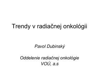 Trendy v radiačnej onkológii