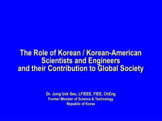 The Role of Korean / Korean-American  Scientists and Engineers