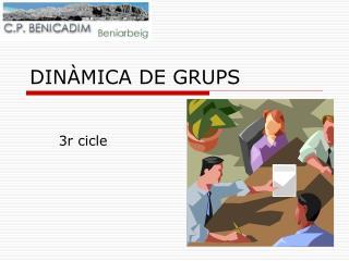 DINÀMICA DE GRUPS