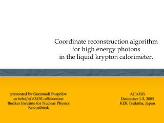 Coordinate reconstruction algorithm for high energy photons  in the liquid krypton calorimeter.