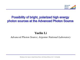 Possibility of bright, polarized high energy  photon sources at the Advanced Photon Source