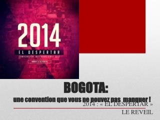 BOGOTA: une convention que vous ne pouvez pas  manquer !