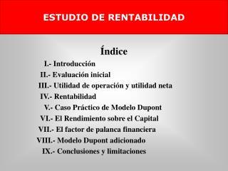 Índice I.- Introducción II.- Evaluación inicial  III.- Utilidad de operación y utilidad neta