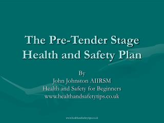 The Pre-Tender Stage Health and Safety Plan