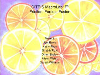 CITRIS MacroLab: F 3 Friction, Forces, Fusion
