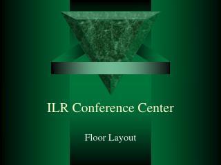 ILR Conference Center
