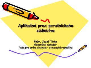 Aplikačná prax poručníckeho súdnictva