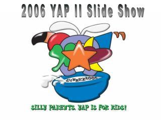 2006 YAP II Slide Show