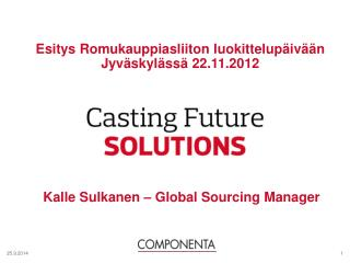 Kalle Sulkanen – Global Sourcing Manager