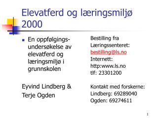 Elevatferd og læringsmiljø 2000