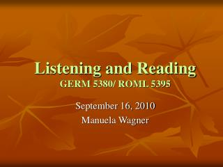 Listening and Reading GERM 5380/ ROML 5395